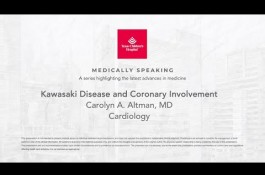 Embedded thumbnail for Medically Speaking: Kawasaki Disease and Coronary Involvement
