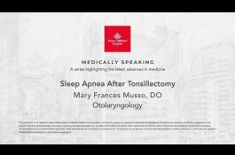 Embedded thumbnail for Medically Speaking -  Sleep Apnea After Tonsillectomy