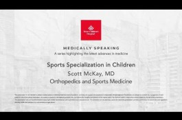 Embedded thumbnail for Medically Speaking - Sports Specialization in Children