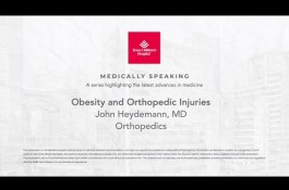 Embedded thumbnail for Medically Speaking: Obesity and Orthopedic Injuries, John Heydemann, MD