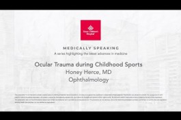 Embedded thumbnail for Medically Speaking: Ocular Trauma During Childhood Sports