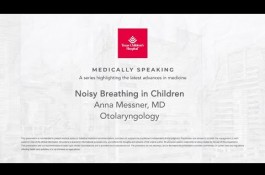 Embedded thumbnail for Medically Speaking: Noisy Breathing in Children