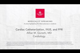 Embedded thumbnail for Medically Speaking: Cardiac Catheterization, IVUS and FFR