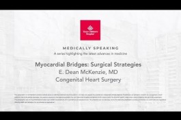 Embedded thumbnail for Medically Speaking: Surgical Strategies for Myocardial Bridges