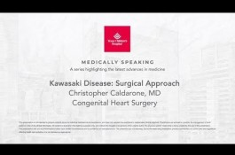 Embedded thumbnail for Medically Speaking: Surgical Approach to Kawasaki Disease