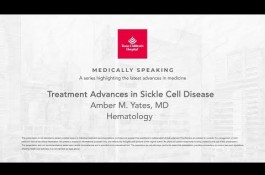 Embedded thumbnail for Medically Speaking: Treatment Advances in Sickle Cell Disease, Amber M. Yates, MD