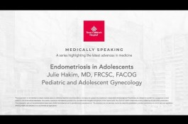 Embedded thumbnail for Medically Speaking: Endometriosis in Adolescents, Julie Hakim, MD, FRCSC, FACOG